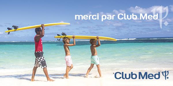 Club Med : une opération de 4 semaines pour remercier les agents