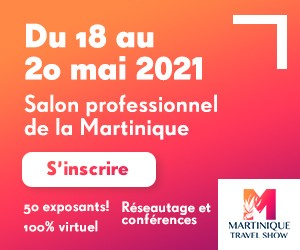 Atout France - Big box (newsletter) - April 15 to May 2 2021 MartiniqueTravelShow