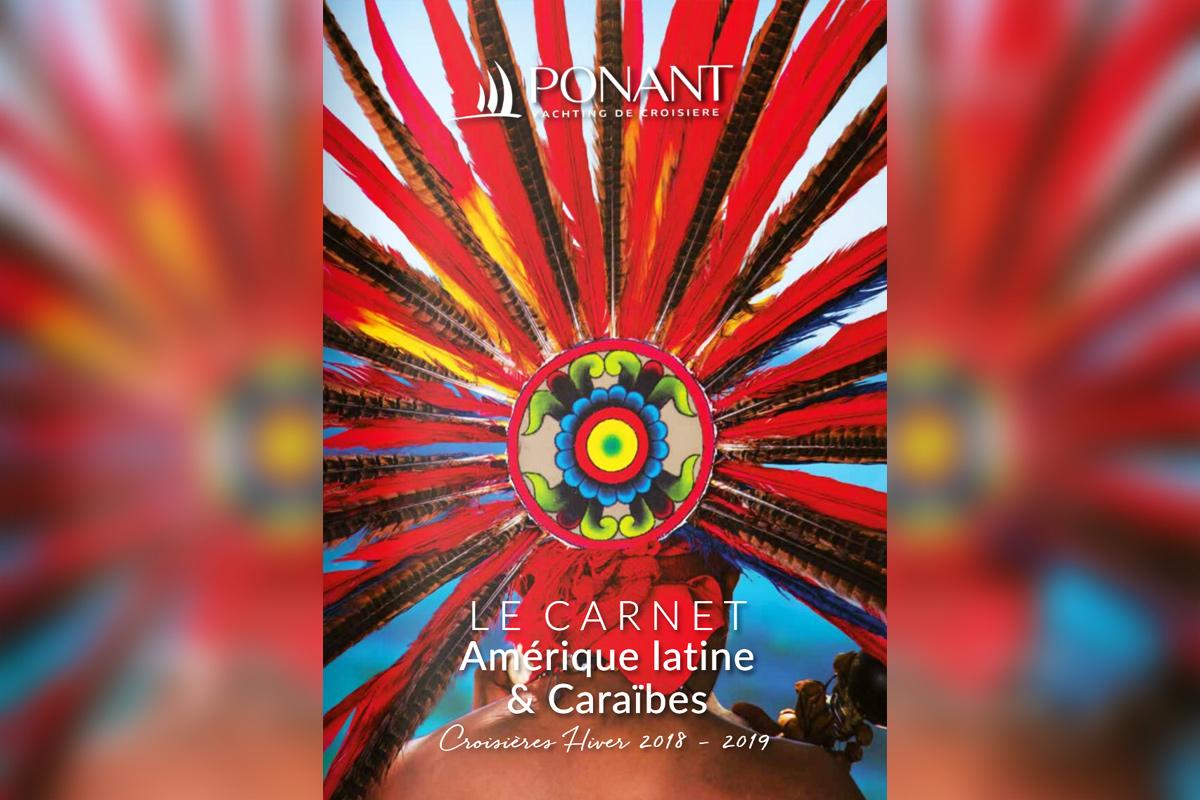 PONANT lance son carnet Amérique latine + Caraïbes pour 2018