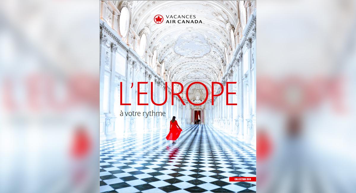 """""""L'Europe à votre rythme"""" avec Vacances Air Canada"""