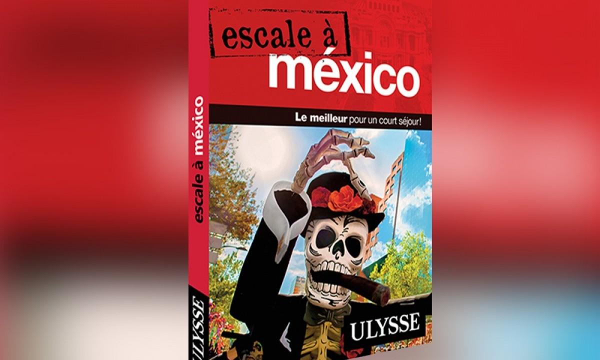 Ulysse publie le premier guide francophone du monde sur Mexico