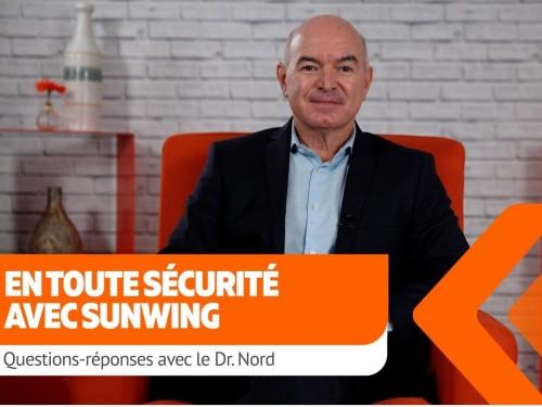 PUBLI-VIDÉO : Questions-réponses avec le Dr Nord, Conseiller médical en chef de Sunwing (2e partie)
