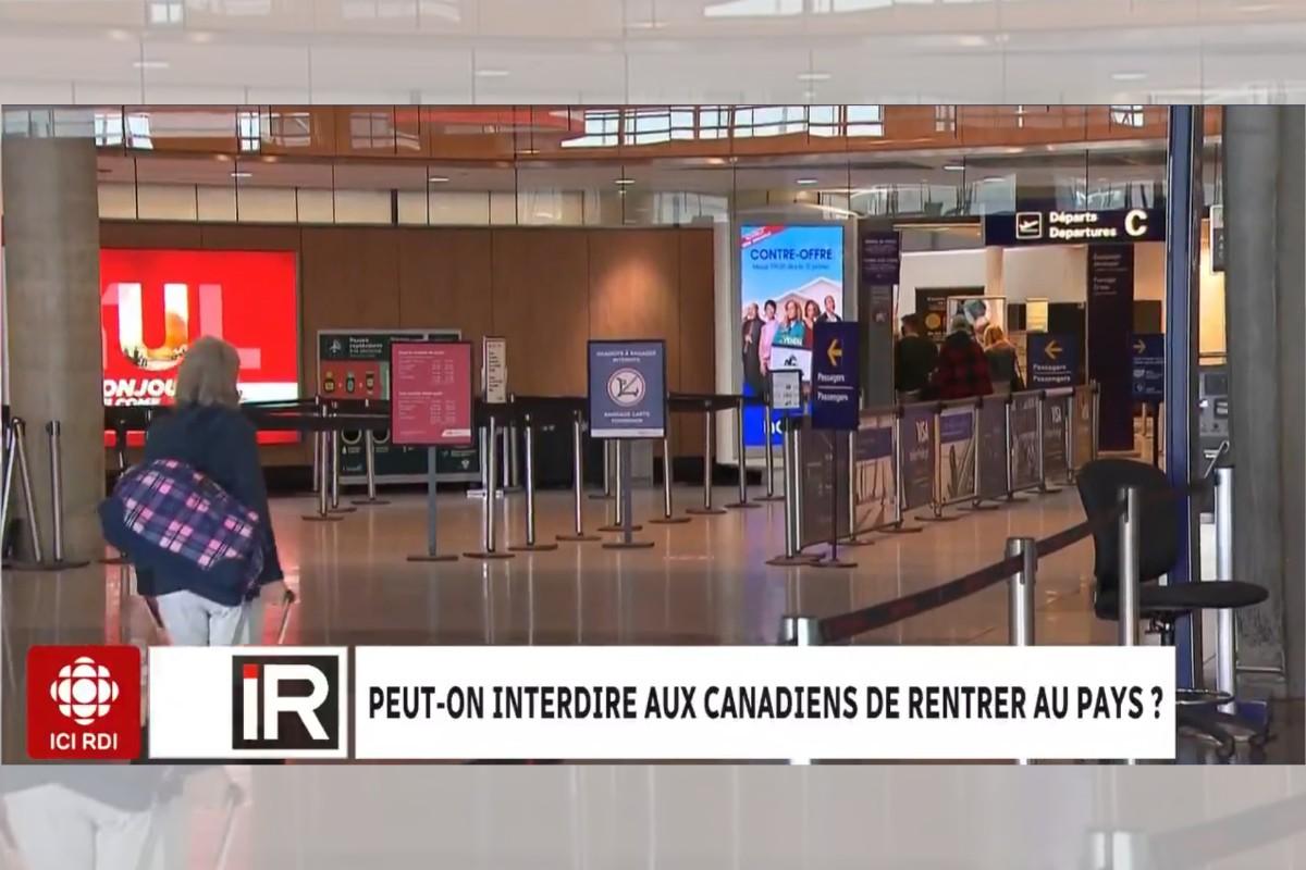 Le Canada a-t-il le droit d'empêcher les Canadiens de rentrer chez eux? ; Où obtenir un test pour la COVID-19 à destination?