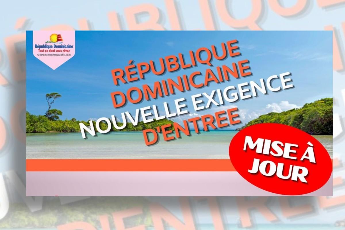 Mise à jour sur les exigences d'entrée en République dominicaine