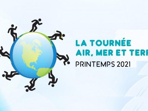 Tournée Air, Mer et Terre : édition virtuelle printemps 2021